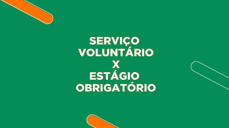 serviço voluntário e estágio obrigatório